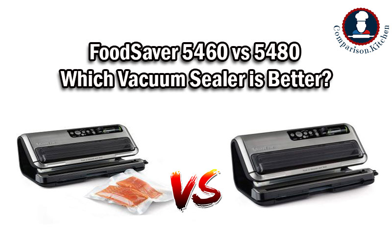 FoodSaver 5460 vs 5480