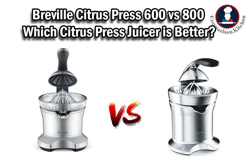 Breville Citrus Press 600 vs 800