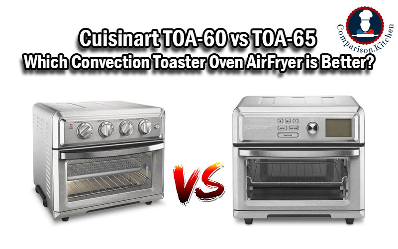 Cuisinart TOA-60 vs TOA-65