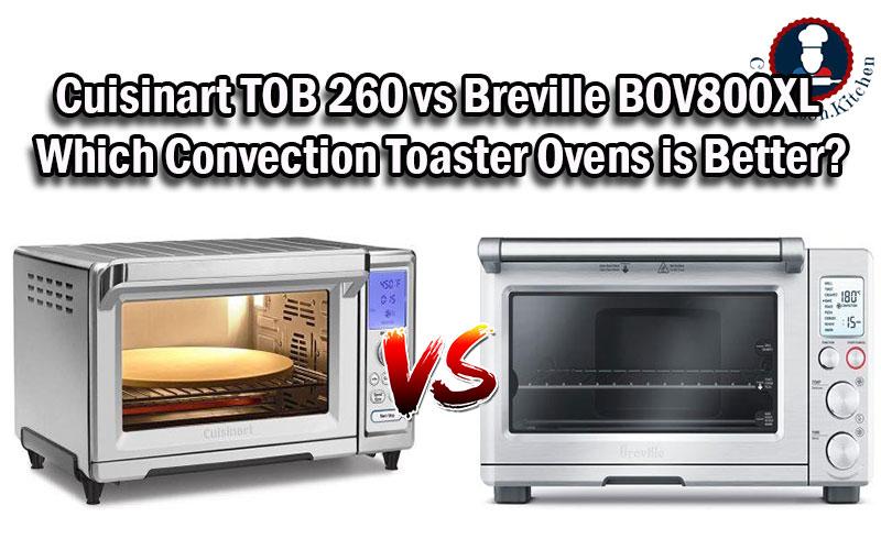 Cuisinart TOB 260 vs Breville BOV800XL