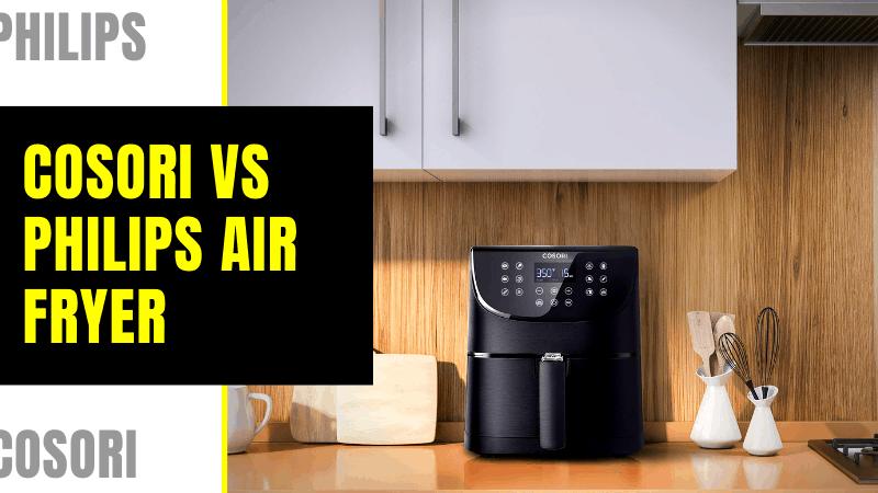 COSORI vs Philips Air fryer