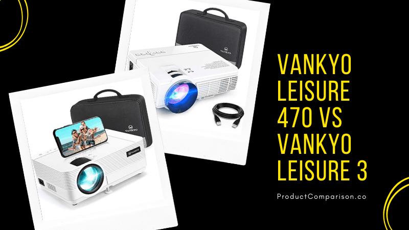 VANKYO Leisure 470 vs VANKYO LEISURE 3