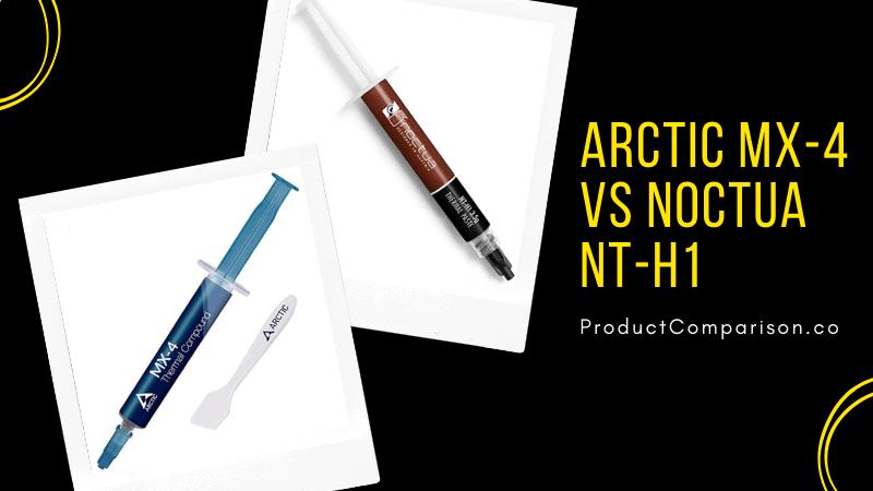 ARCTIC MX-4 vs Noctua NT-H1