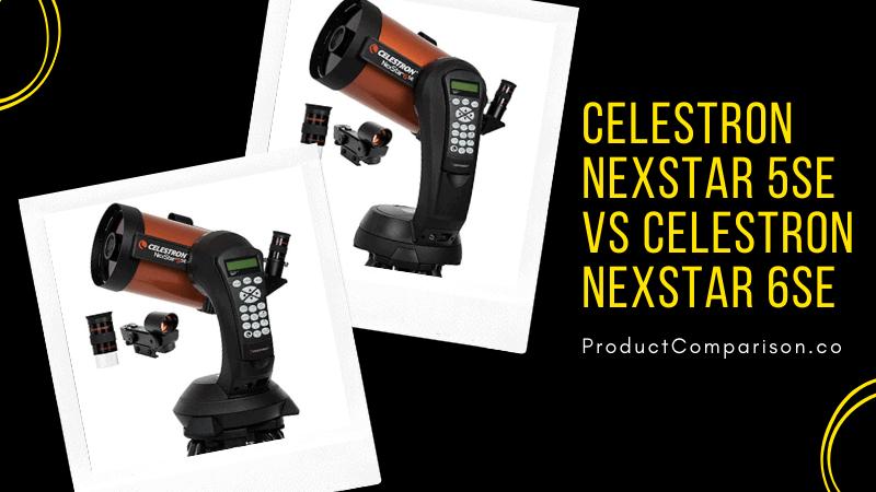 Celestron NexStar 5SE vs Celestron NexStar 6SE