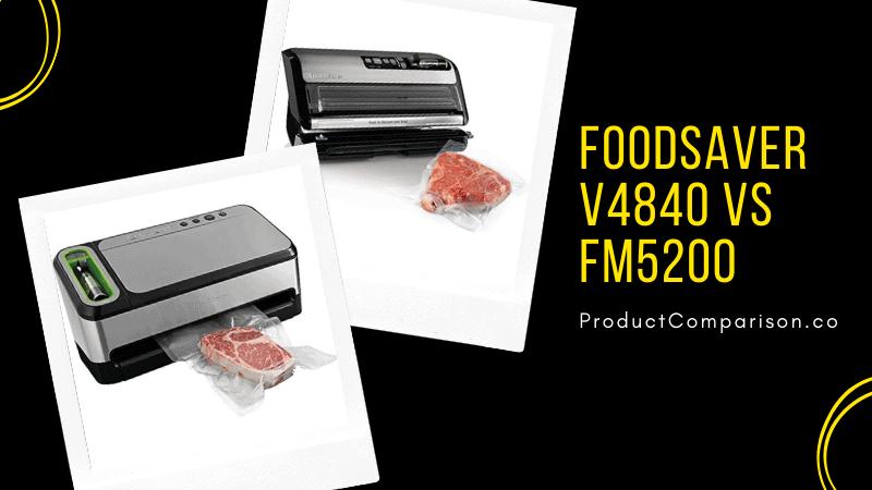FoodSaver V4840 vs FM5200