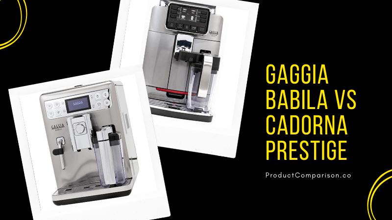 Gaggia Babila vs Cadorna Prestige