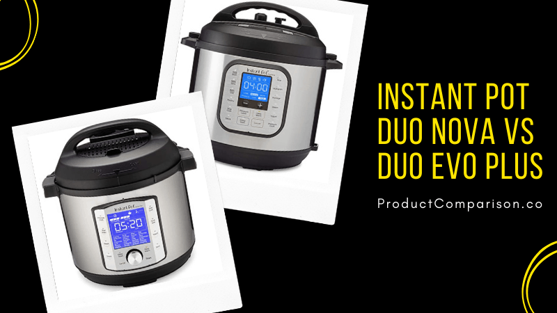 Instant Pot Duo Nova vs Duo Evo Plus