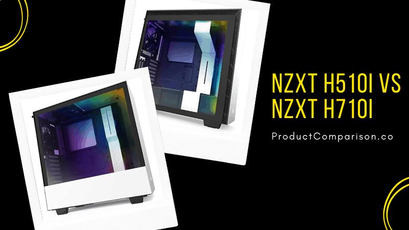 NZXT H510i vs NZXT H710i