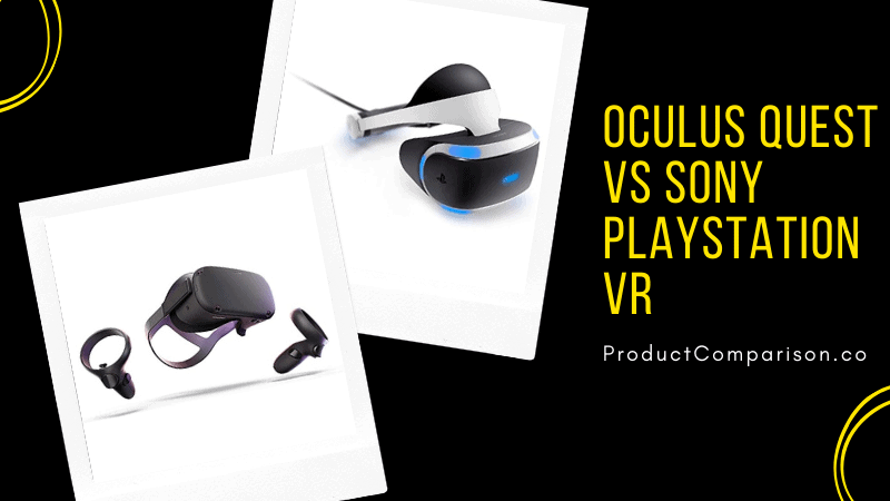 Oculus Quest vs Sony PlayStation VR