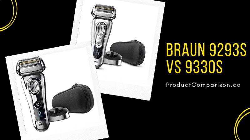 Braun 9293s vs 9330s
