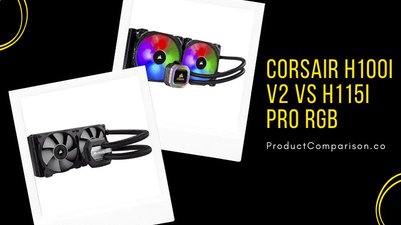 Corsair H100i v2 vs Corsair H115i PRO RGB
