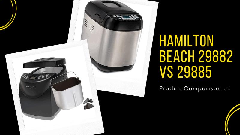Hamilton Beach 29882 vs 29885