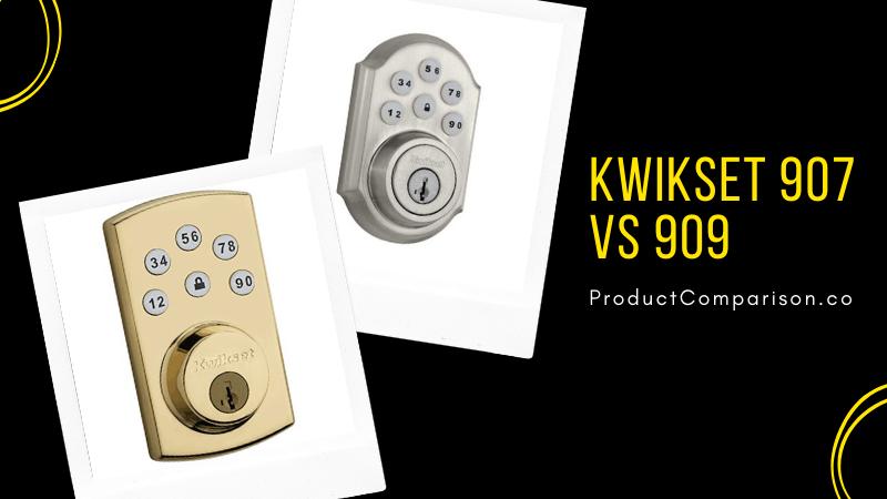 Kwikset 907 vs 909