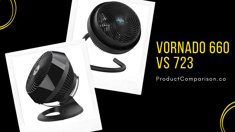 Vornado 660 vs 723