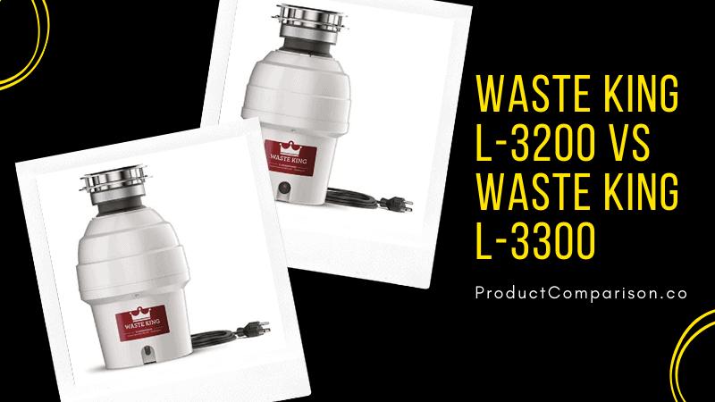 Waste King L-3200 vs Waste King L-3300