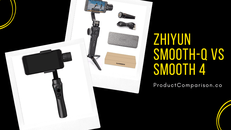 Zhiyun Smooth-Q vs Smooth 4