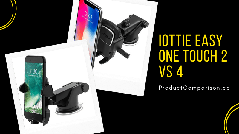 iOttie Easy One Touch 2 vs 4