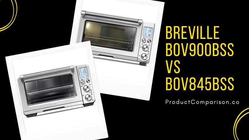 Breville BOV900BSS vs BOV845BSS