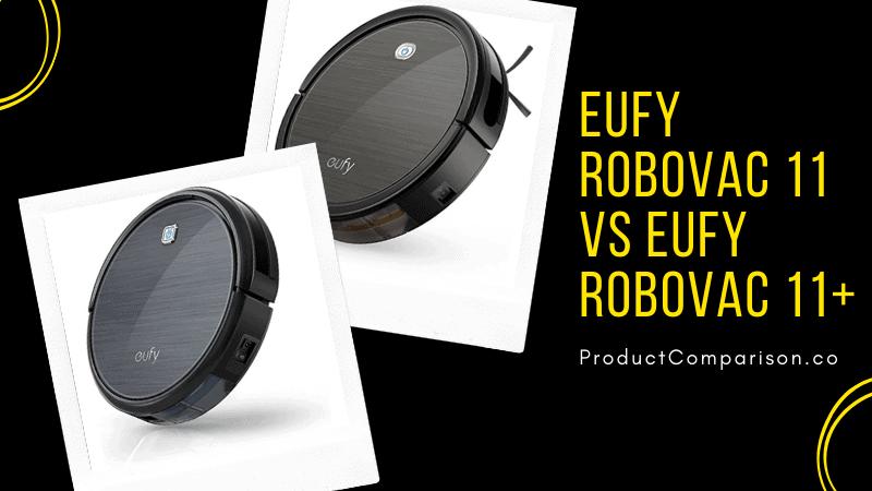Eufy RoboVac 11 vs Eufy RoboVac 11+