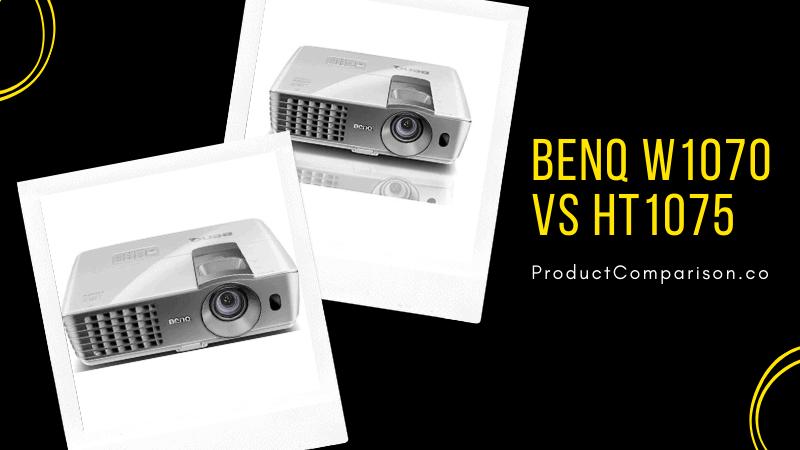 BenQ W1070 vs BenQ HT1075