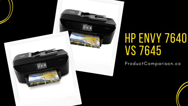 HP ENVY 7640 vs 7645
