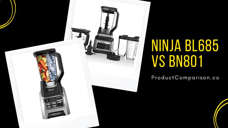 Ninja BL685 vs BN801