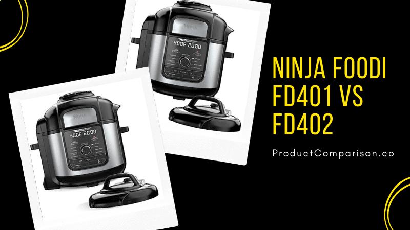 Ninja Foodi FD401 vs FD402
